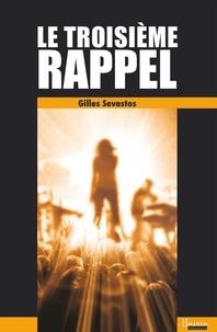 Gilles Sevastos - Le troisième rappel.