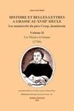 Gilles Sinicropi - Histoire et belles-lettres à Grasse au XVIIIe siècle - Les manuscrit du père Cresp, dominicain. Volume 1, Un théâtre à Grasse.