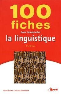 Gilles Siouffi et Dan Van Raemdonck - 100 fiches pour comprendre la linguistique.