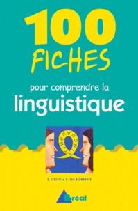 Gilles Siouffi et Dan Van Raemdonck - 100 fiches pour comprendre la linguistique - 1er cycle universitaire.