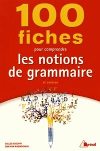 Gilles Siouffi et Dan Van Raemdonck - 100 fiches pour comprendre les notions de grammaire.