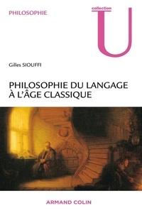 Gilles Siouffi - Philosophie du langage à l'âge classique.