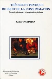 Gilles Taormina - Théorie et pratique  du droit de la consommation.
