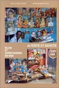 Gilles Tarabout et  Collectif - Alterité et identité. - Islam et christianisme en Inde.