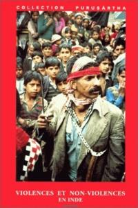 Gilles Tarabout et  Collectif - Violences et non-violences en Inde : Violences and non-violences in India.
