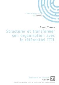 Gilles Teneau - Structurer et transformer son organisation avec le référentiel ITIL.