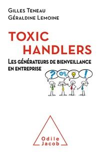 Gilles Teneau et Géraldine Lemoine - Toxic Handlers - Les générateurs de bienveillance en entreprise.