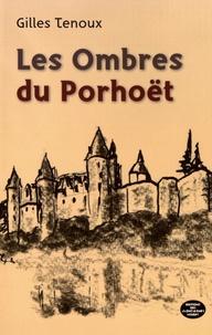 Gilles Tenoux - Les ombres du Porhoët.