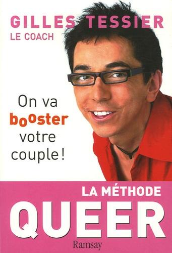 Gilles Tessier - La méthode queer - On va booster votre couple !.
