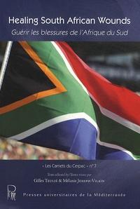 Gilles Teulié et Mélanie Joseph-Vilain - Guérir les blessures de l'Afrique du Sud.