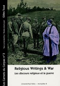 Gilles Teulié - Le discours religieux et la guerre - Edition bilingue français-anglais.