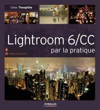 Gilles Theophile - Lightroom 6/CC par la pratique.