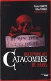 Gilles Thomas et Xavier Ramette - Inscriptions des catacombes de Paris - Arrête ! C'est ici l'empire de la mort.