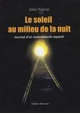Gilles Thomas - Le soleil au milieu de la nuit - Journal d'un autodidacte repenti.