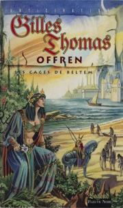Gilles Thomas - Les cages de Beltem Tome 2 : Offren.