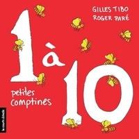 Gilles Tibo et Roger Paré - 1 à 10 petites comptines.