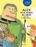 Gilles Tibo et Philippe Germain - Alex et le match du siècle.