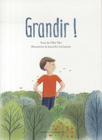 Gilles Tibo et Janou-Eve LeGuerrier - Grandir !.