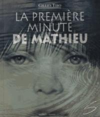 Gilles Tibo - La première minute de Mathieu.