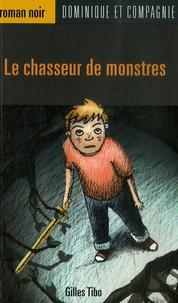 Gilles Tibo - Le chasseur de monstres.