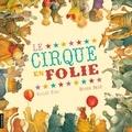 Gilles Tibo et Roger Paré - Le cirque en folie.