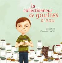 Gilles Tibo et Oussama Mezher - Le collectionneur de gouttes d'eau.