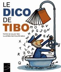 Gilles Tibo et Philippe Béha - Le dico de Tibo.