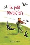 Gilles Tibo et Marie Lafrance - Le petit musicien.