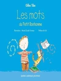Gilles Tibo - Les mots du petit bonhomme.