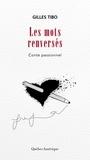 Gilles Tibo - Les Mots renversés - Conte passionnel.