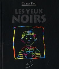 Gilles Tibo - Les yeux noirs.