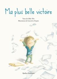 Gilles Tibo et Geneviève Després - Ma plus belle victoire.