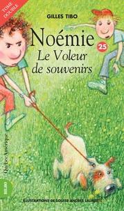 Gilles Tibo - Noémie  : Noémie 25 - Le Voleur de souvenirs - Le Voleur de souvenirs.