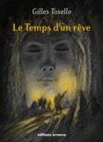 Gilles Tosello - Le temps d'un rêve.