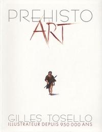 Gilles Tosello - Préhisto Art.
