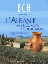 Gilles Touchais - L'Albanie dans l'Europe préhistorique - Actes du colloque de Lorient, 8-10 juin 2000.