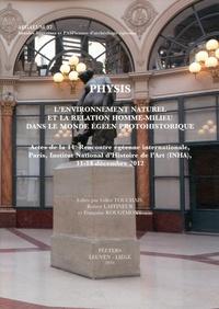Gilles Touchais et Robert Laffineur - Physis - L'environnement naturel et la relation homme-milieu dans le monde égéen protohistorique.