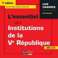 Gilles Toulemonde - L'essentiel des institutions de la Ve République 2015-2016.