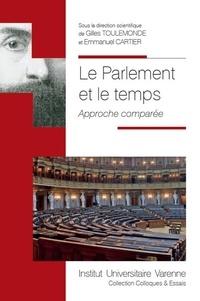Gilles Toulemonde et Emmanuel Cartier - Le Parlement et le temps - Approche comparée.
