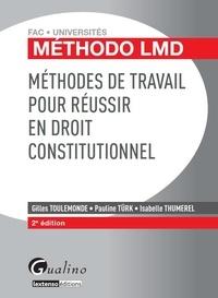 Gilles Toulemonde et Pauline Türk - Méthodes de travail pour réussir en droit constitutionnel.