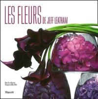 Gilles Trillard et Marie-Claire Blanckaert - Les fleurs de Jeff Leatham.
