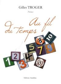 Gilles Troger - Au fil du temps.