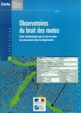Gilles Troispoux et David Delcampe - Observatoires du bruit des routes : guide méthodologique pour la mise en place des observatoires dans les départements.