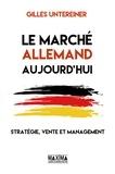 Gilles Untereiner - Le marché allemand aujourd'hui - Stratégie, vente et management.