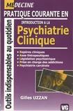 Gilles Uzzan - Pratique courante en Introduction à la Psychiatrie Clinique.