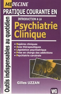 Gilles Uzzan - Pratique courante en Introduction à la Psychiatrie Clinique.