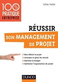 Gilles Vallet - Réussir son management de projet.