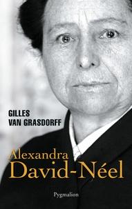 Gilles Van Grasdorff - Alexandra David-Néel.