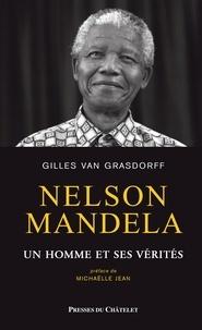 Gilles Van Grasdorff et Gilles Van Grasdorff - Nelson Mandela, un homme et ses vérités.