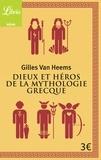 Gilles Van Heems - Dieux et héros de la mythologie grecque.